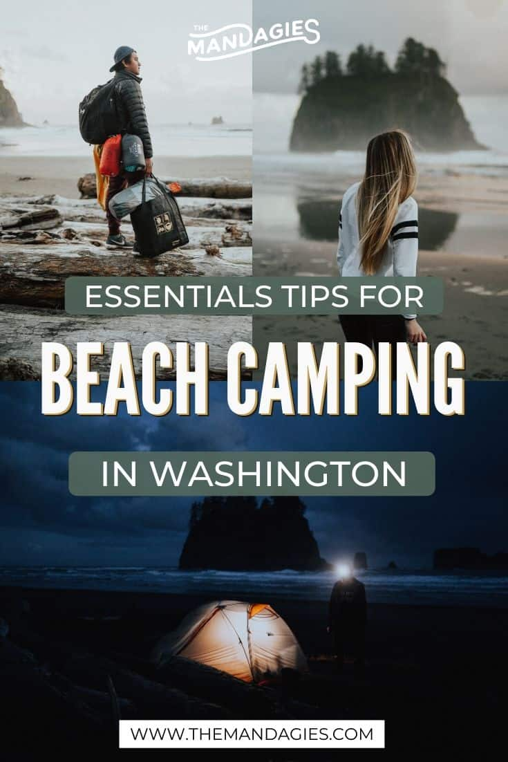 Ready to go camping on the beach but don't know where to start? We're sharing all our favorite tips for beach camping in Washington, including what to pack. permits to get, and what locations are the best! Save this post for your next adventure with beach camping in the Pacific Northwest! #beach #camping #beachcamping #backpacking #washington #PNW #pacificnorthwest #Oregon #britishcolumbia #PacificNW #travel #photography #traveltips #themandagies