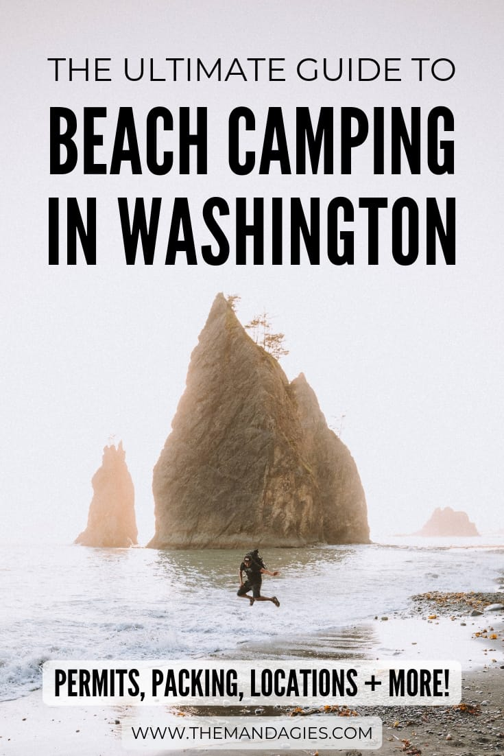 See Washington state and the Pacific Northwest in the most epic way imaginable - Washington beach camping! Click here for everything you need to know about camping on the beach in Washington state. We're sharing the right permits to get, the best washington beach locations (Like La Push, Rialto Beach, and Shi Shi beach), camping packing tips and more! #washington #pnw #pacificnorthwest #camping #packing #lapush #beachamping #pacificocean #shishibeah #washingtoncoast #Rialtobeach