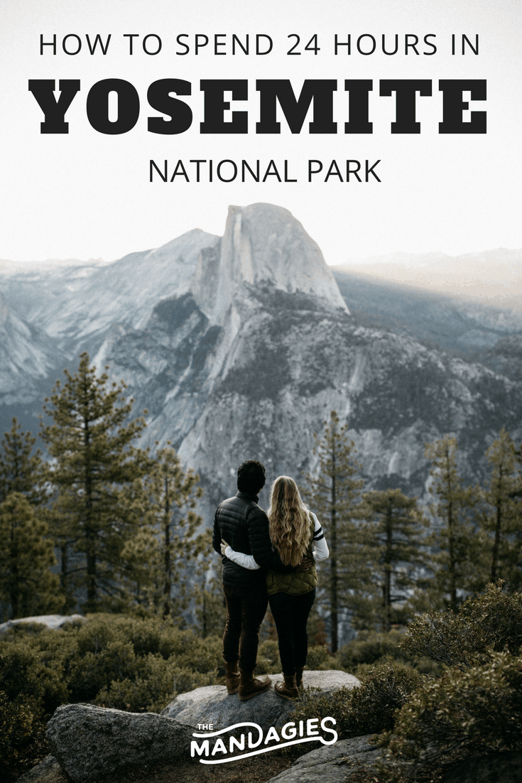 How To Spend 24 Hours In Yosemite National Park - TheMandagies.com @themandagies