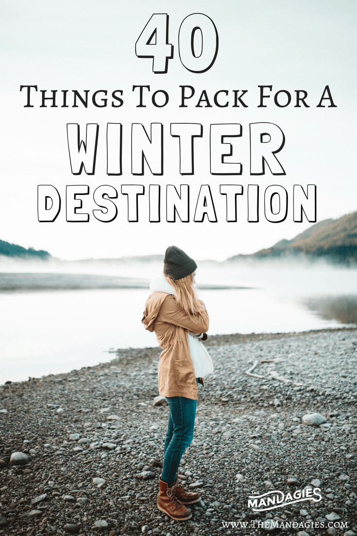 40 Essentials To Every Winter Travel Packing List - TheMandagies.com