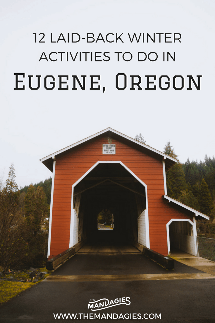 12 Laid-Back Things To Do In Eugene, Oregon In The Winter - The ...