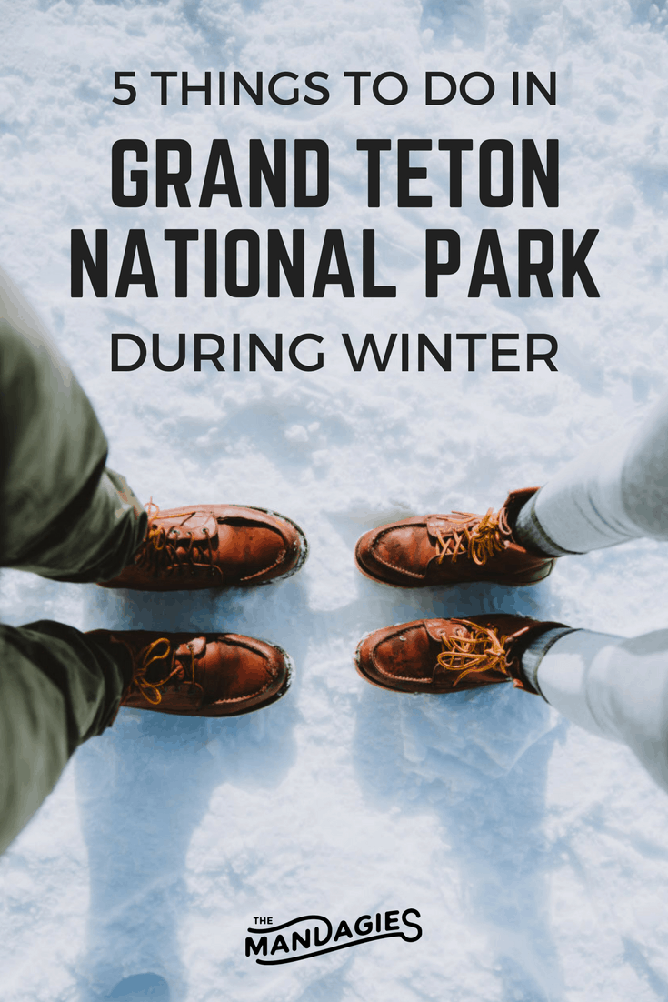 Get your snowshoes and discover the adventure to be had in Wyoming's Grand Teton National Park! There are so many things to do in the winter (indoors and outdoors!) and in this post, we're sharing our 5 favorite winter activities to do near Jackson, Wyoming.