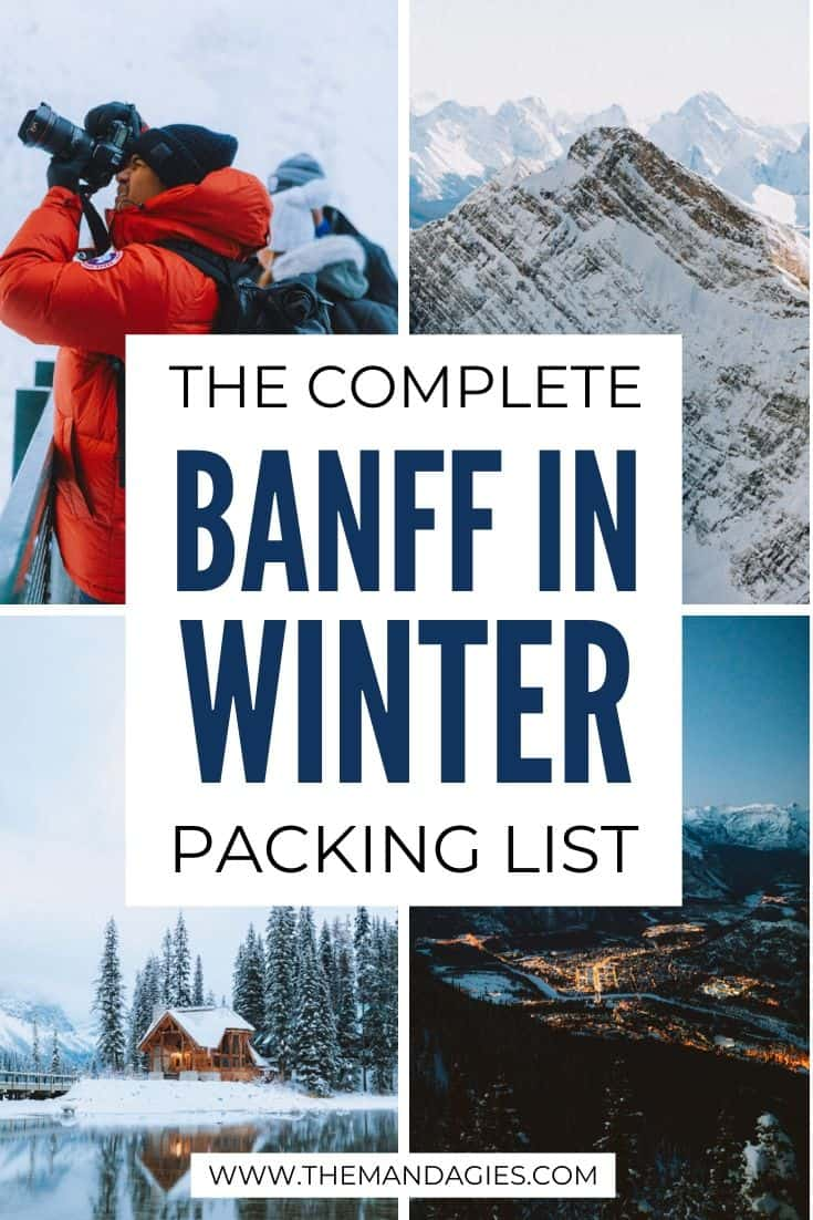 Looking for the best Banff winter packing list? We're sharing the best coats, boots, and more to pack right here! Read for the complete packing list for Canada in the winter, what to bring to Banff, and tips on staying warm! #canada #banff #canadianrockies #jaspernationalpark #calgary #alberta #winter #skiing #wintertravel #wintervacation #photography #landscape #mountains #snow