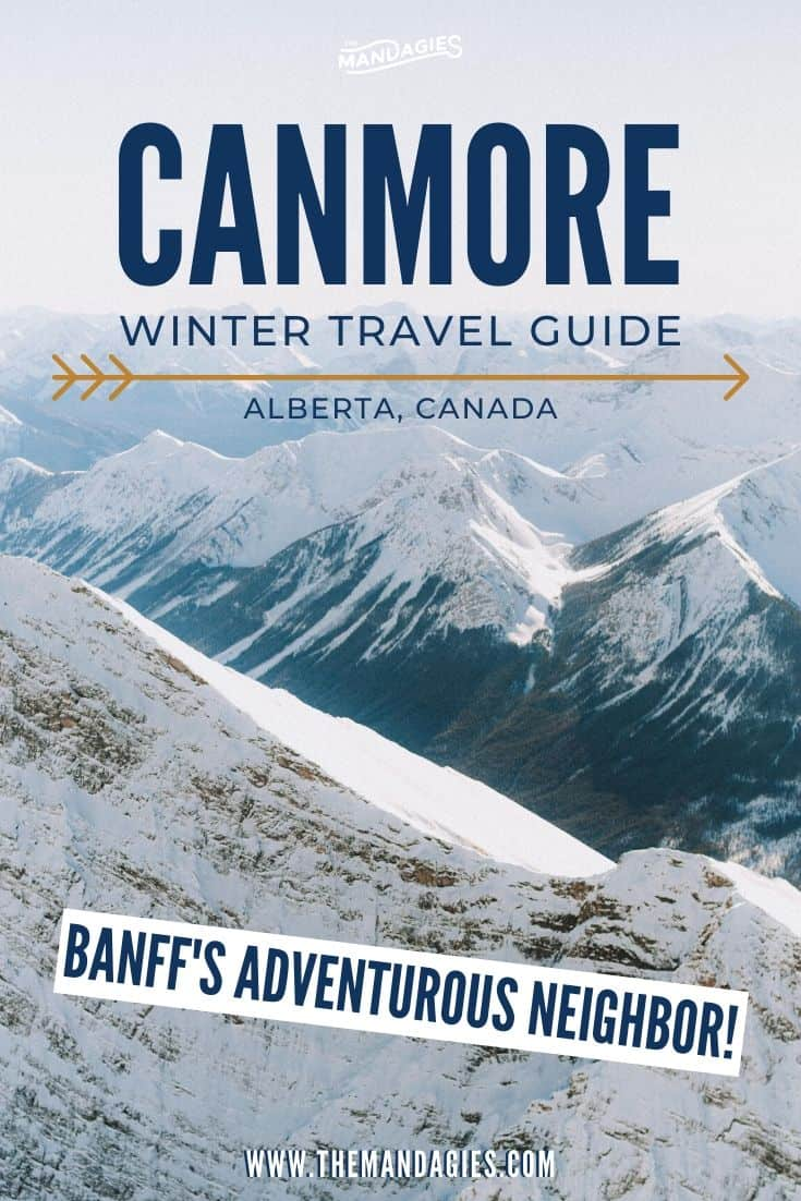 Ready to explore the Canadian Rockies? Consider visiting Banff's neighbor, Canmore, for a less-expensive, equally adventurous destination! There are so many things to do in Canmore in winter and we're sharing them all right here! #banff #canmore #banffnationalparrk #canada #lake #winter #skiing #snowshoeing #photography #landscape #mountains #adventure